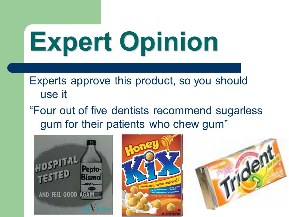 Expert Opinion Ads using scientific sounding language to make a product seem more effective.
