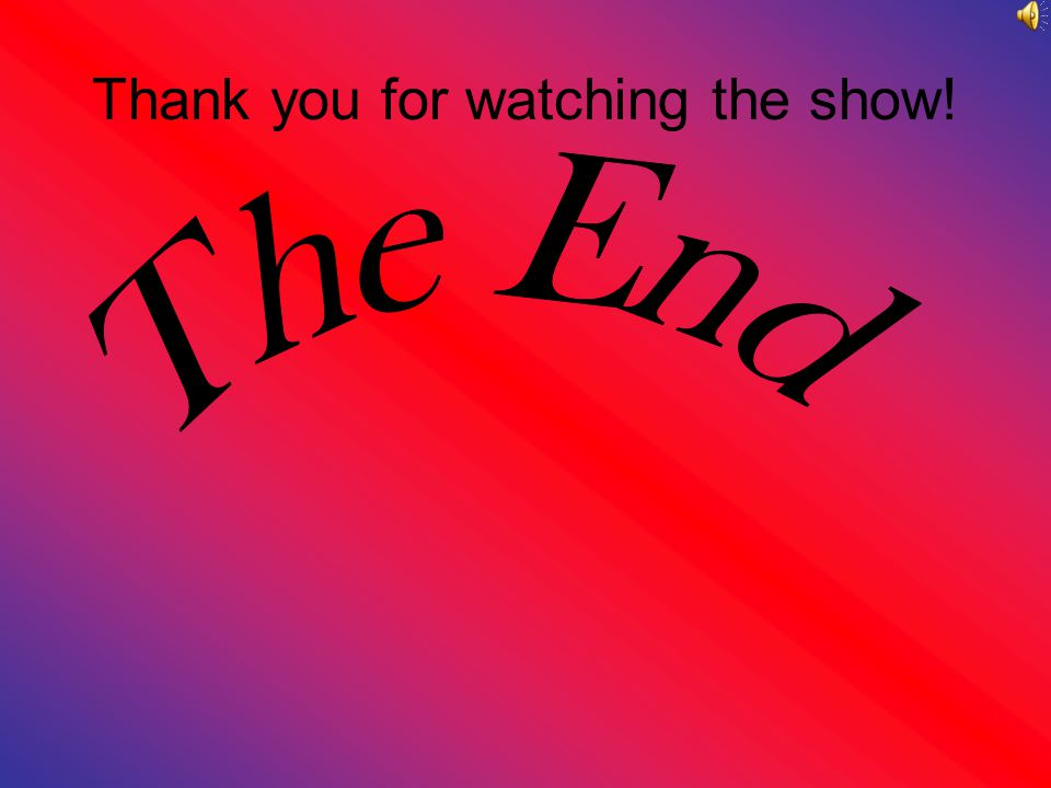 Thank you for watching the show!