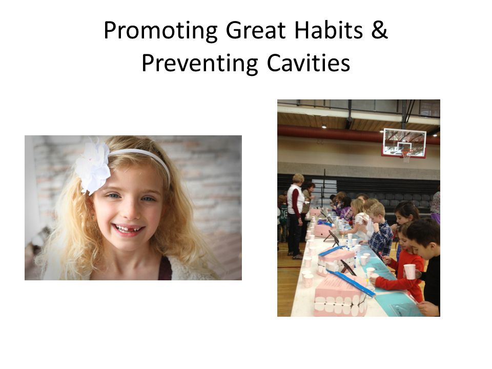 Promoting Great Habits & Preventing Cavities