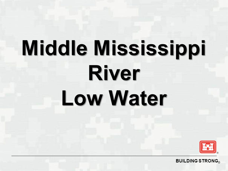 BUILDING STRONG ® Middle Mississippi River Low Water
