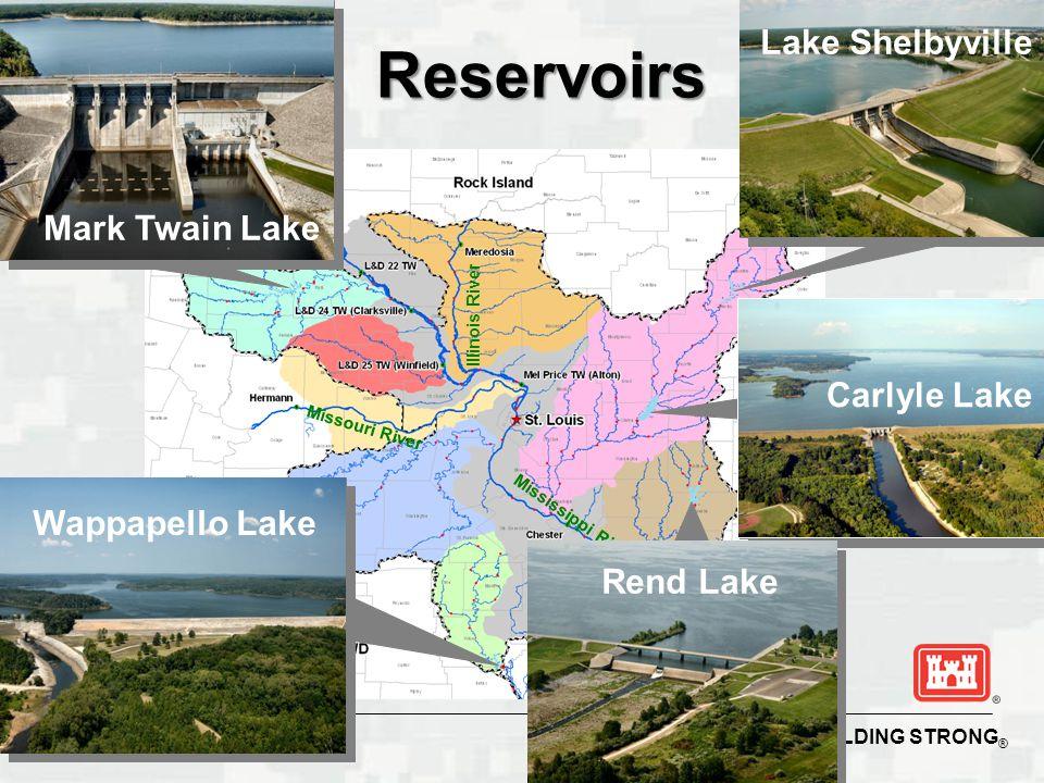 BUILDING STRONG ® Mississippi River Illinois River Missouri RiverReservoirs Mark Twain Lake Lake Shelbyville Carlyle Lake Rend Lake Wappapello Lake