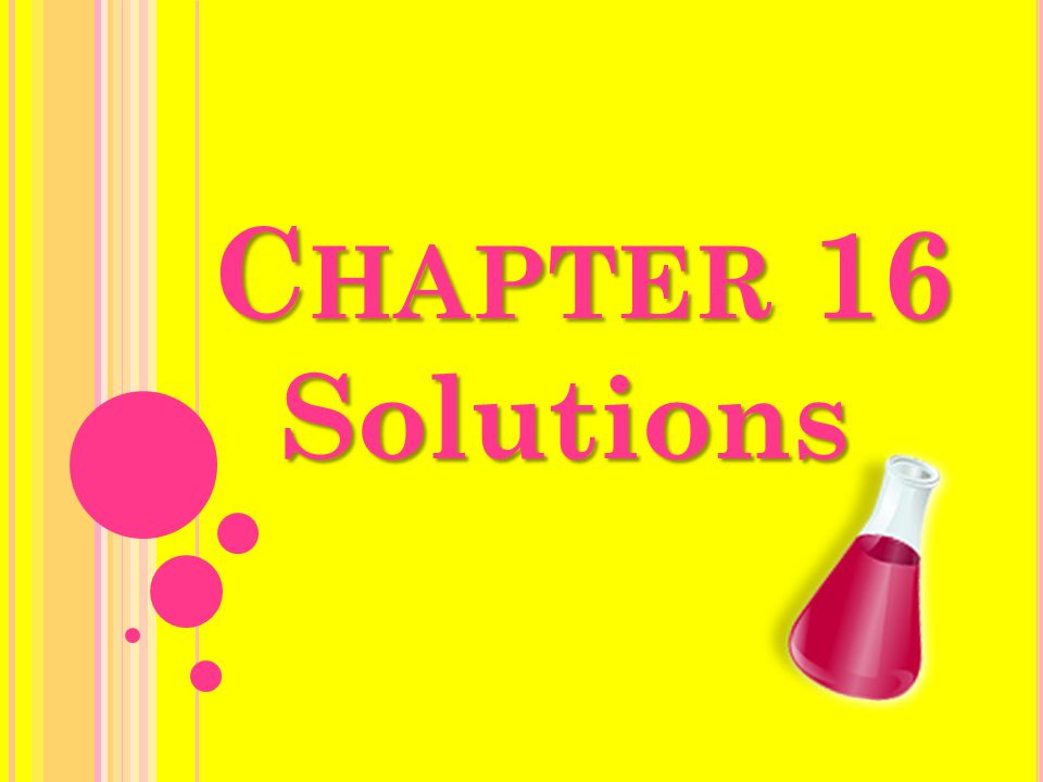 C HAPTER 16 Solutions