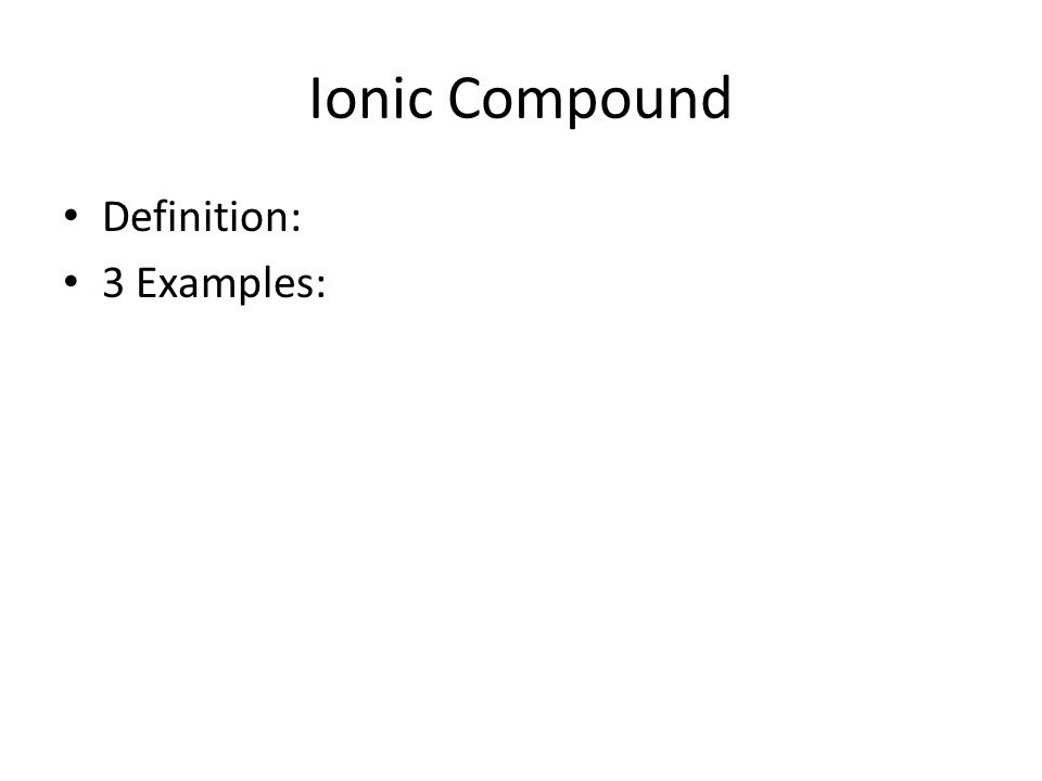 Ionic Compound Definition: 3 Examples: