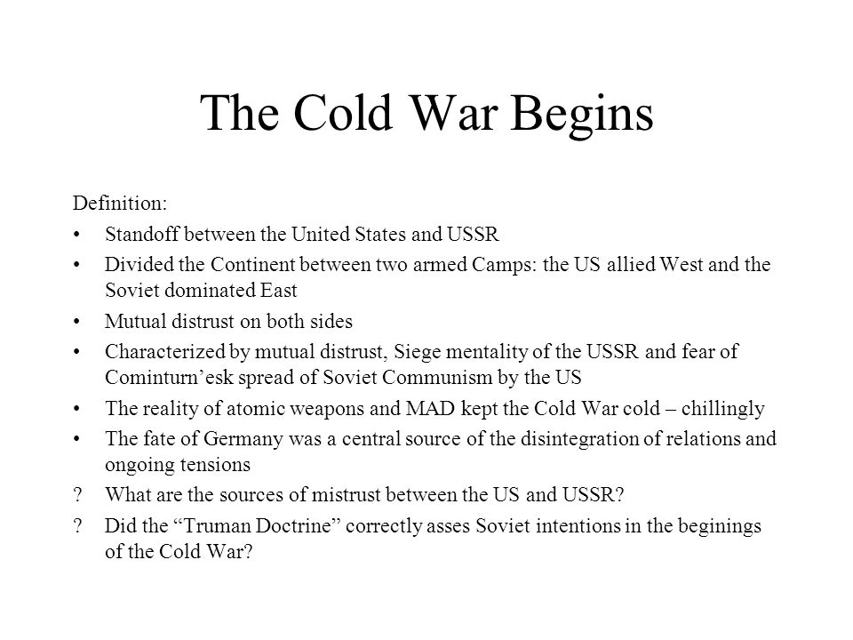 The Cold War Begins Definition: Standoff Between The United States And USSR  Divided The Continent
