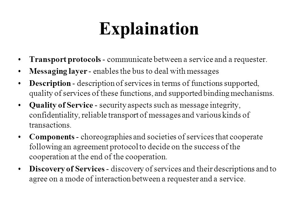 Explaination Transport protocols - communicate between a service and a requester.