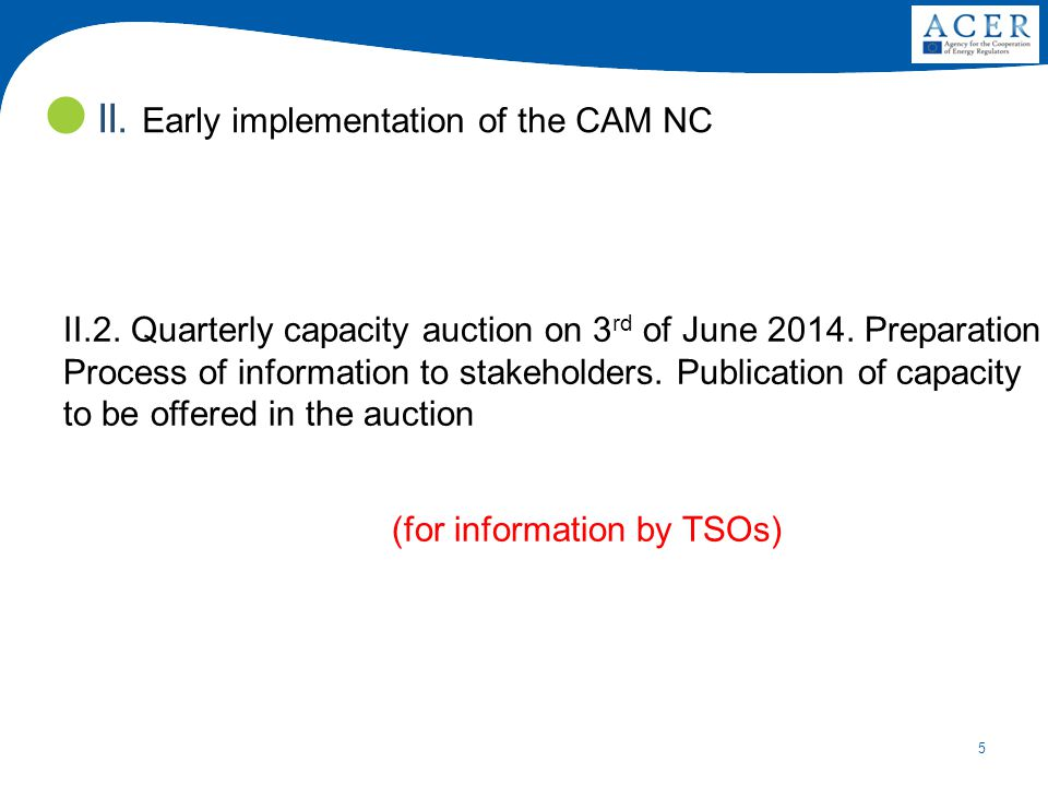 5 II.2. Quarterly capacity auction on 3 rd of June