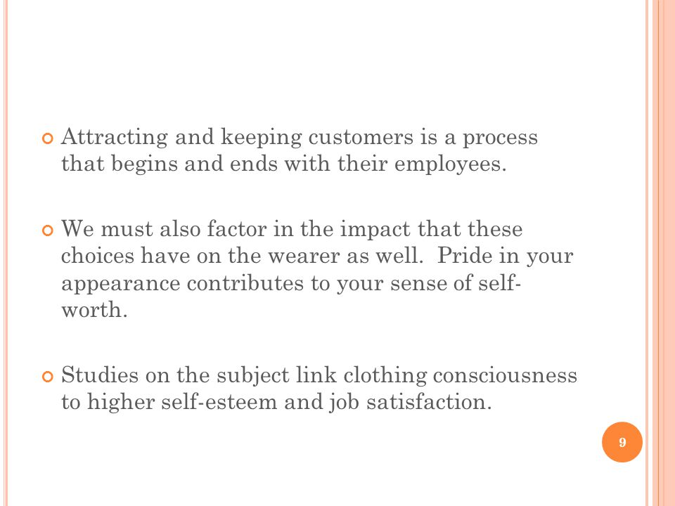 Attracting and keeping customers is a process that begins and ends with their employees.