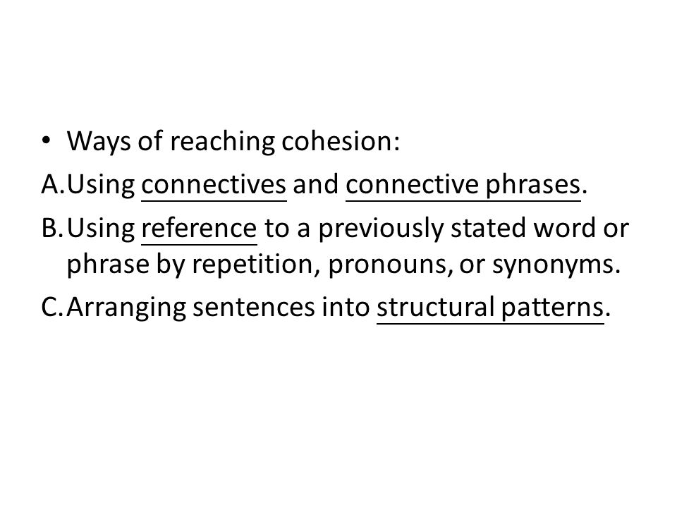 unit paragraph to short essay part monday th  ways of reaching cohesion a using connectives and connective phrases