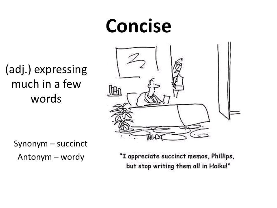Brevity n shortness synonym terseness antonym verbosity expressing much in a few words synonym succinct antonym wordy ccuart Image collections