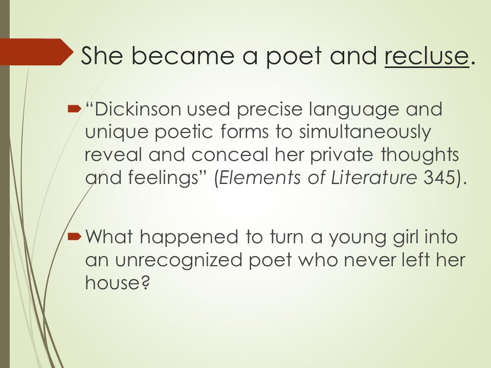 She became a poet and recluse.