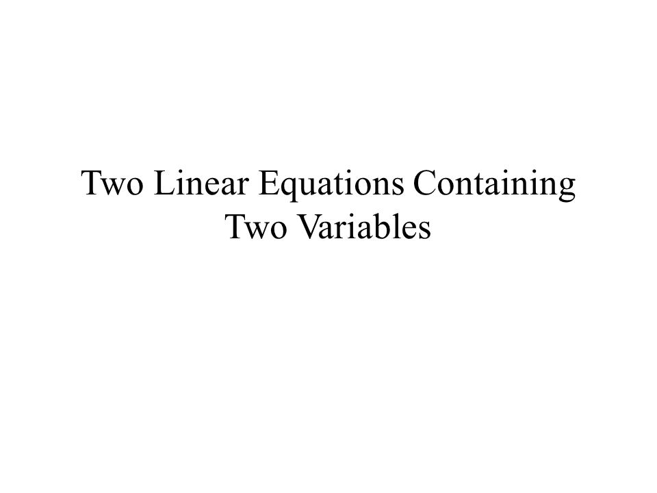 Two Linear Equations Containing Two Variables