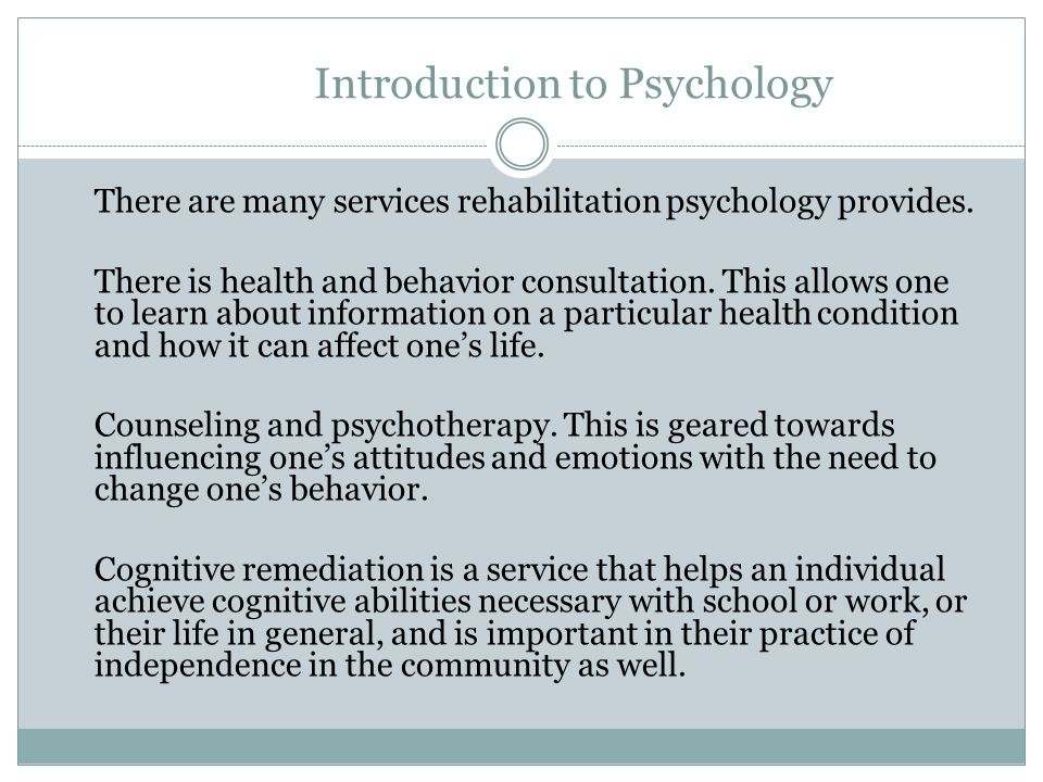 Introduction to Psychology Context-Sensitive Cognitive Intervention and Support: Assessment takes place across three levels of functioning: Impairment: Standardized neuropsychological measures are used, with possible expansion of tasks to isolate the underlying processes that are affected in poor performance.