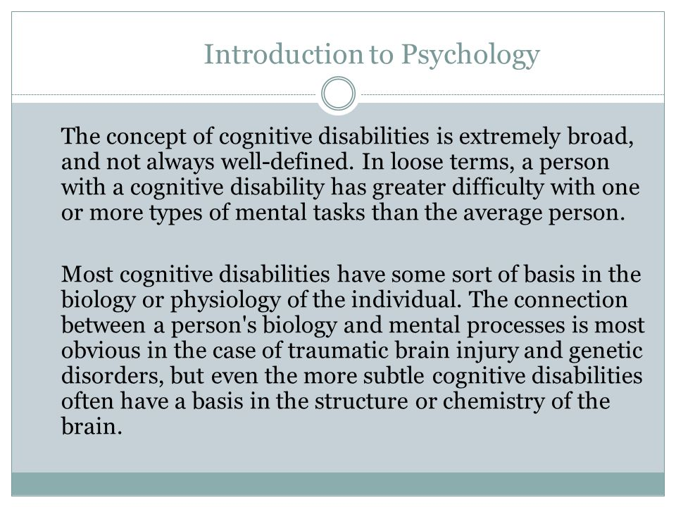 Introduction to Psychology Some of the main categories of functional cognitive disabilities include deficits or difficulties with: Memory Problem-solving Attention Reading, linguistic, and verbal comprehension Math comprehension Visual comprehension