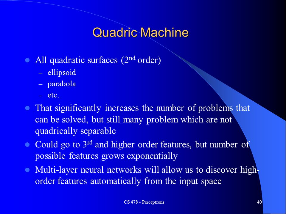 Quadric Machine All quadratic surfaces (2 nd order) – ellipsoid – parabola – etc.