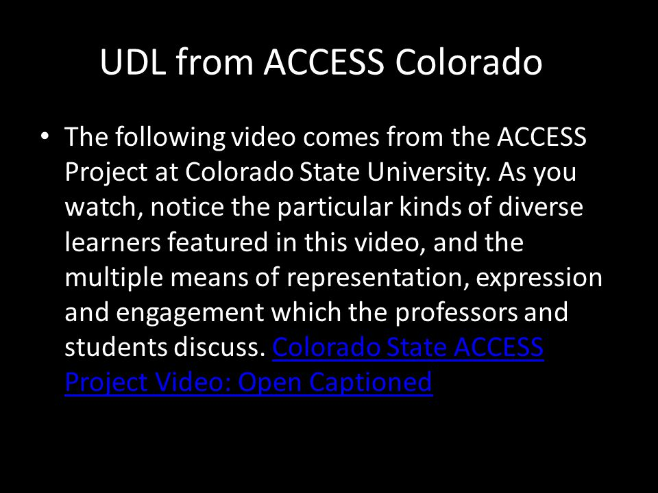UDL from ACCESS Colorado The following video comes from the ACCESS Project at Colorado State University.