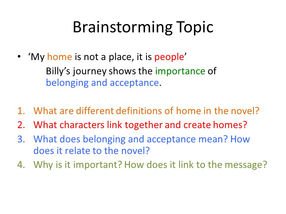 the essay students will understand how to unpack an essay  brainstorming topic my home is not a place it is people billy s journey