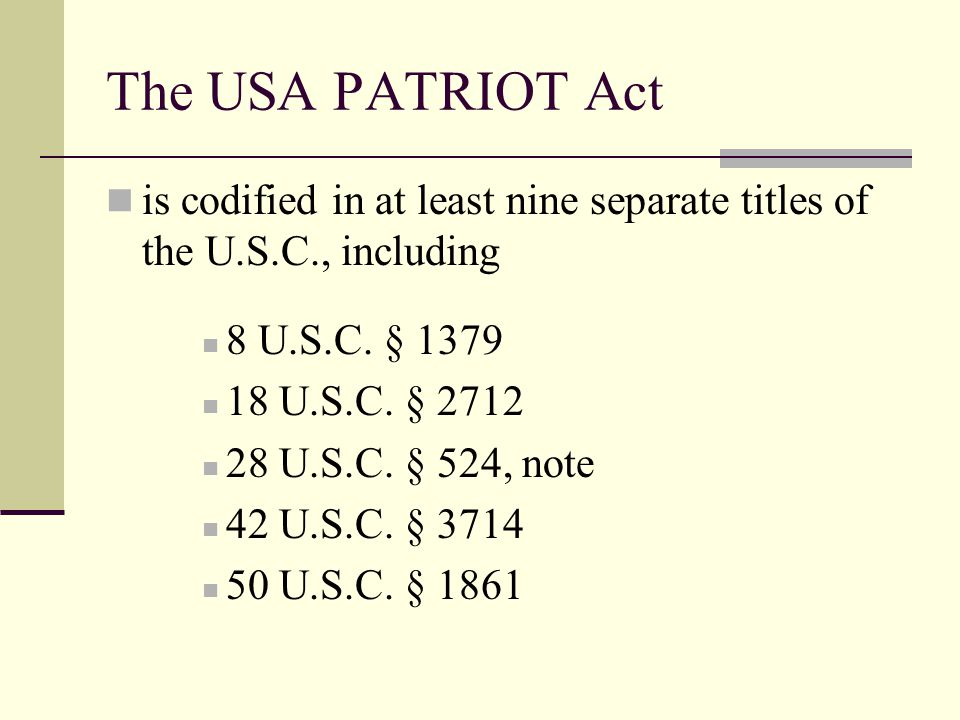 The USA PATRIOT Act is codified in at least nine separate titles of the U.S.C., including 8 U.S.C.