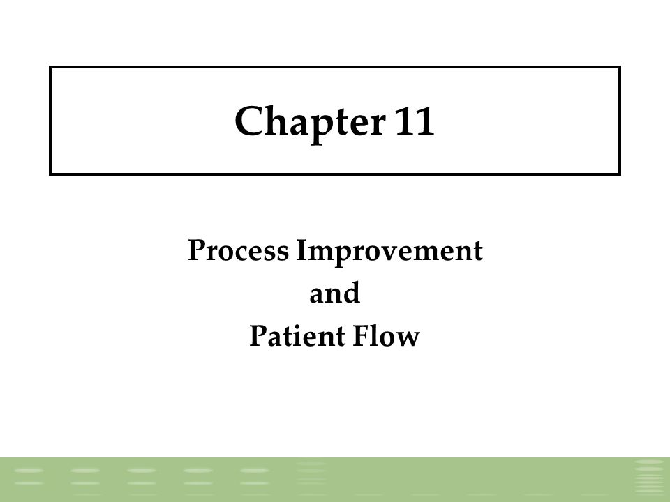 Chapter 11 Process Improvement and Patient Flow