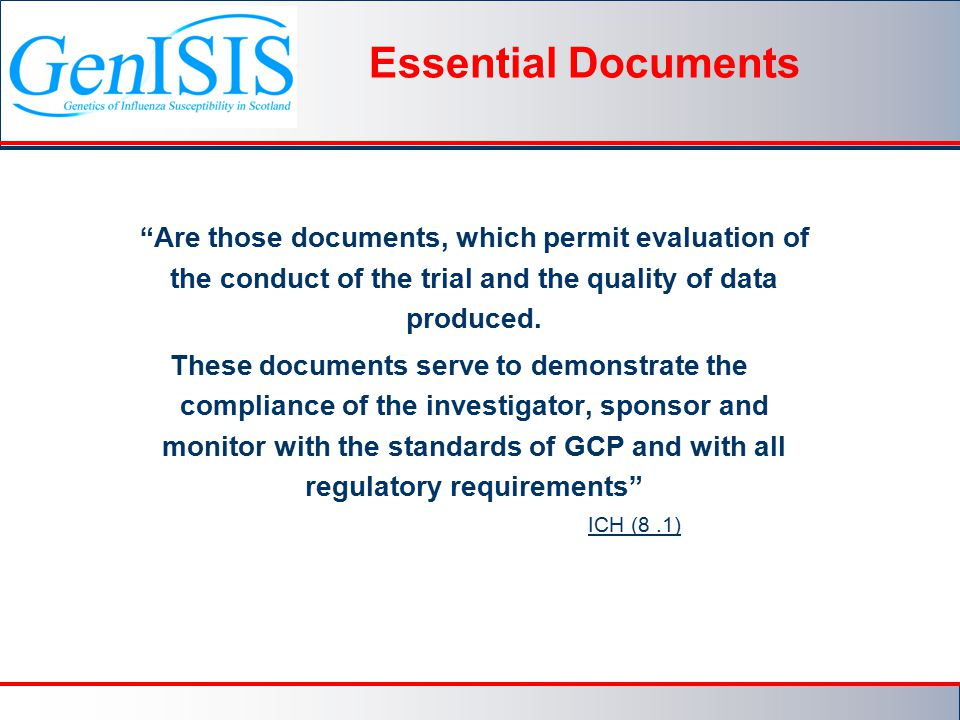 Essential Documents Are those documents, which permit evaluation of the conduct of the trial and the quality of data produced.