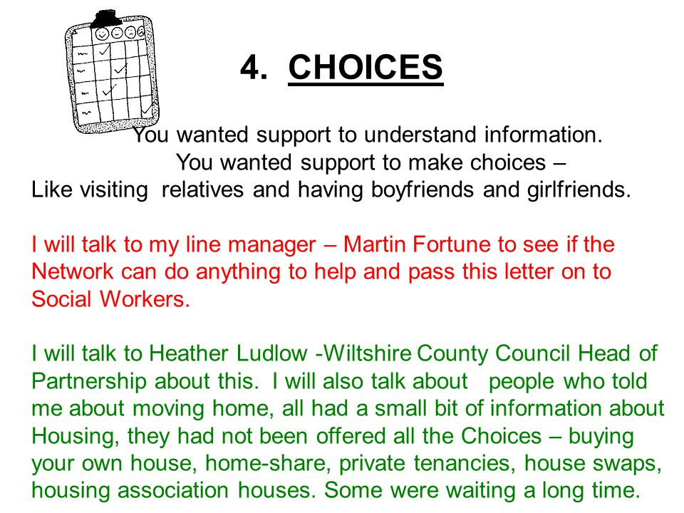 4. CHOICES You wanted support to understand information.