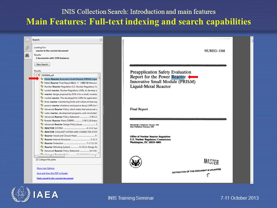 IAEA INIS Collection Search: Introduction and main features Main Features: Full-text indexing and search capabilities INIS Training Seminar 7-11 October 2013