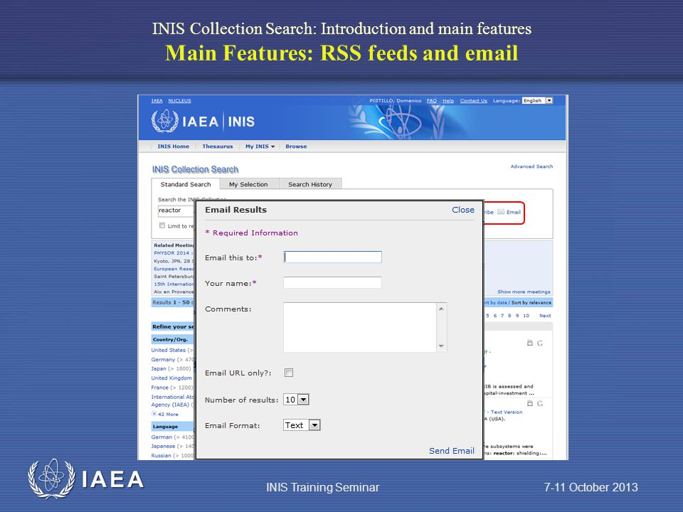 IAEA INIS Collection Search: Introduction and main features Main Features: RSS feeds and  INIS Training Seminar 7-11 October 2013