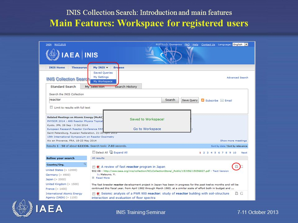 IAEA INIS Collection Search: Introduction and main features Main Features: Workspace for registered users INIS Training Seminar 7-11 October 2013