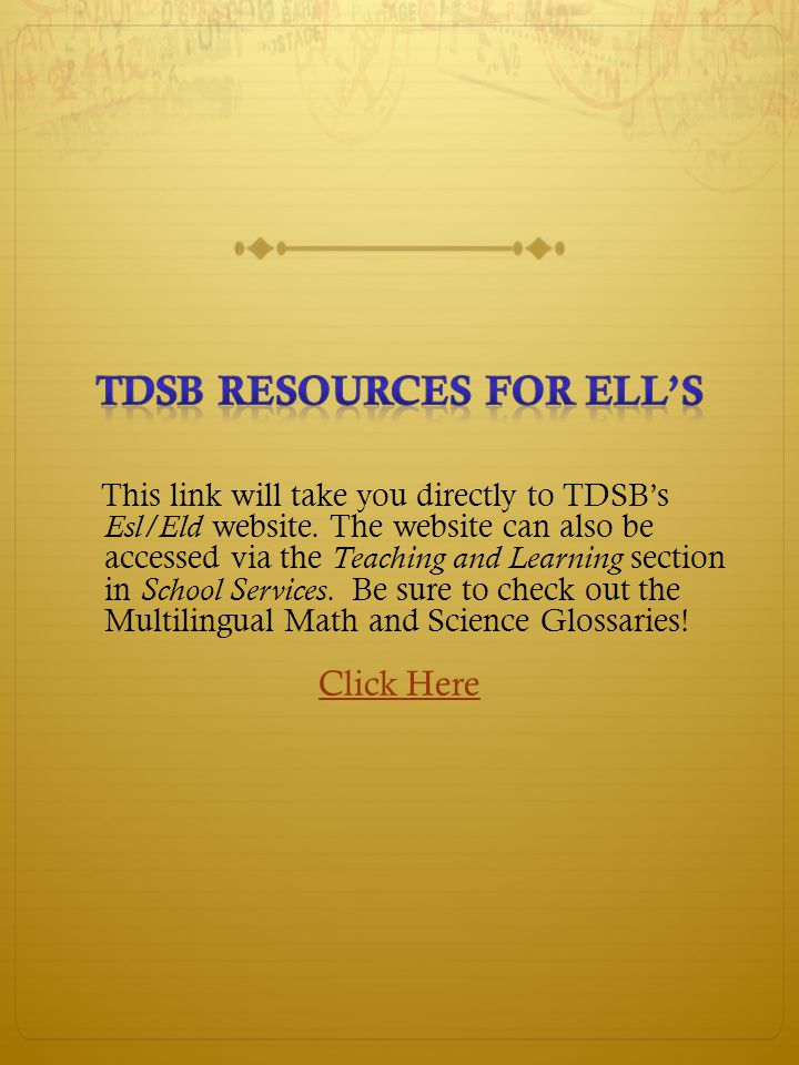 This link will take you directly to TDSB's Esl/Eld website.