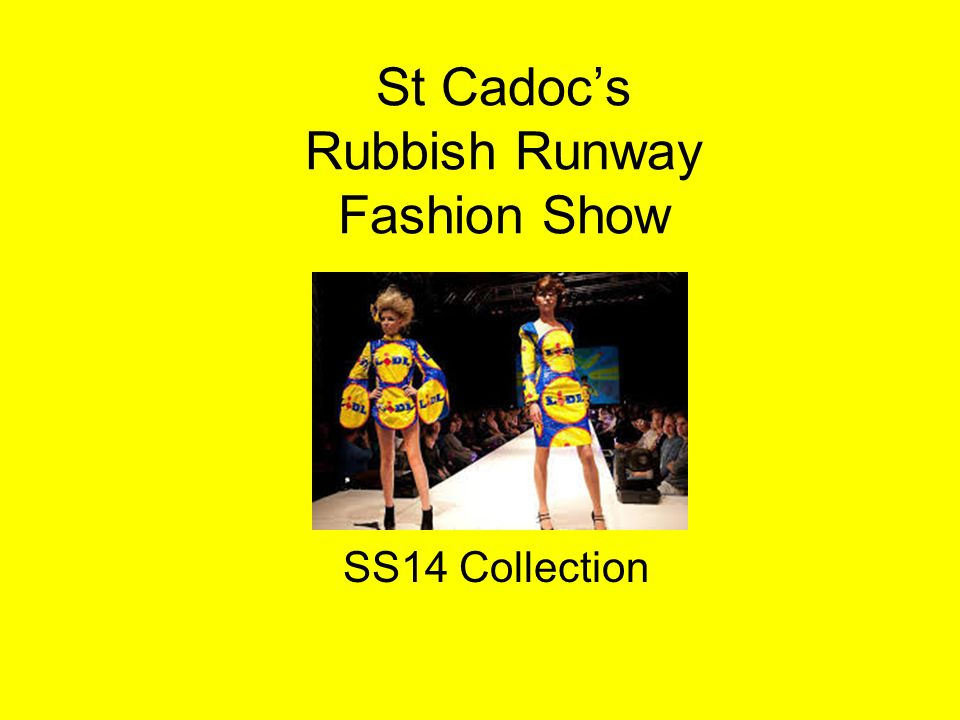 St Cadoc's Rubbish Runway Fashion Show SS14 Collection