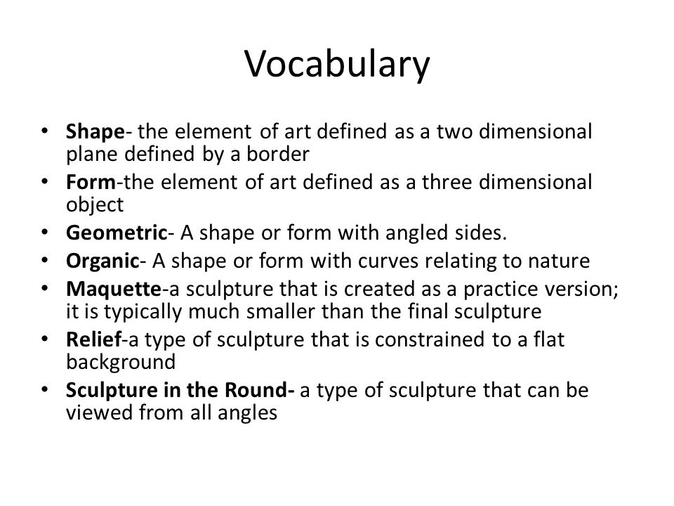 Vocabulary Shape- the element of art defined as a two dimensional ...