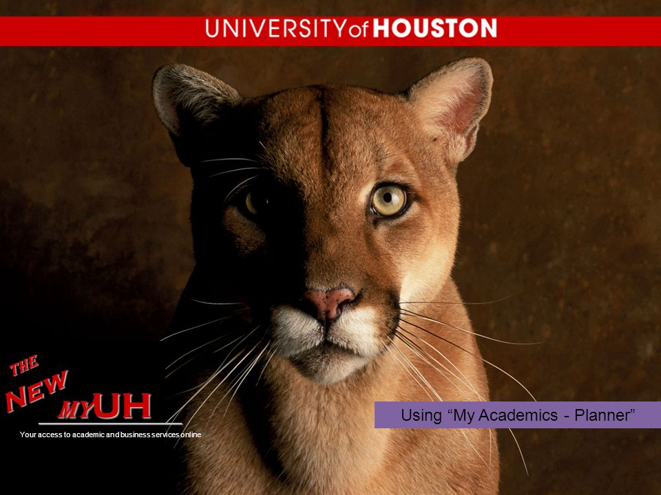 Using My Academics - Planner my UH TheNew ________________ Your access to academic and business services online
