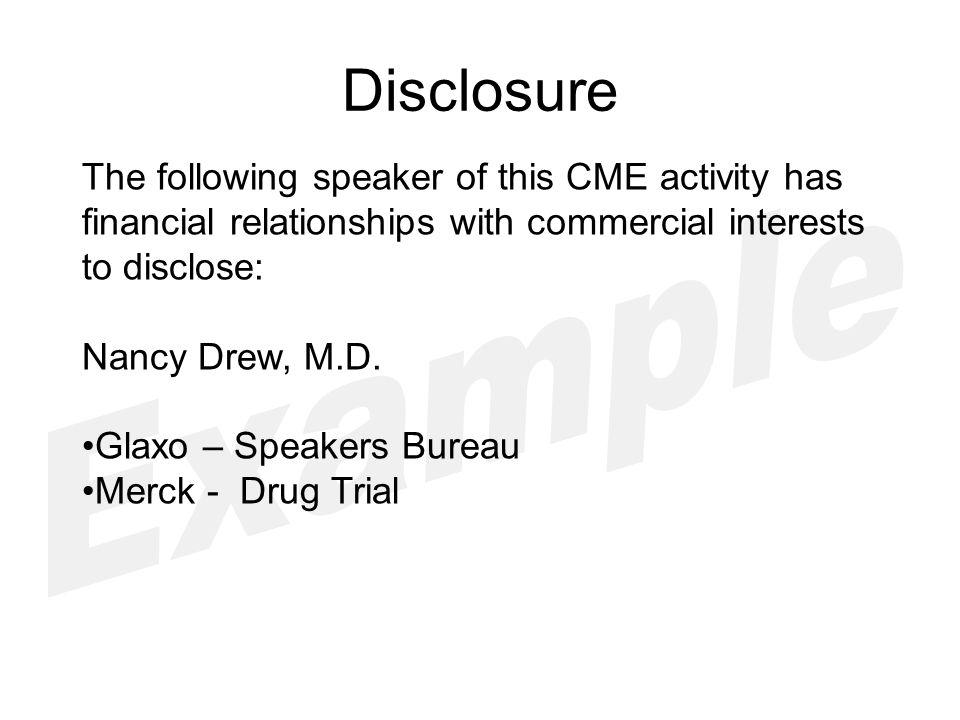 Disclosure The following speaker of this CME activity has financial relationships with commercial interests to disclose: Nancy Drew, M.D.