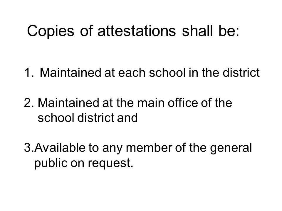 1.Maintained at each school in the district 2.