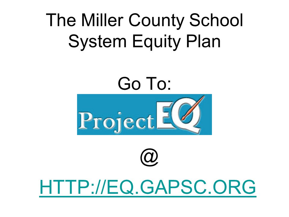 The Miller County School System Equity Plan Go