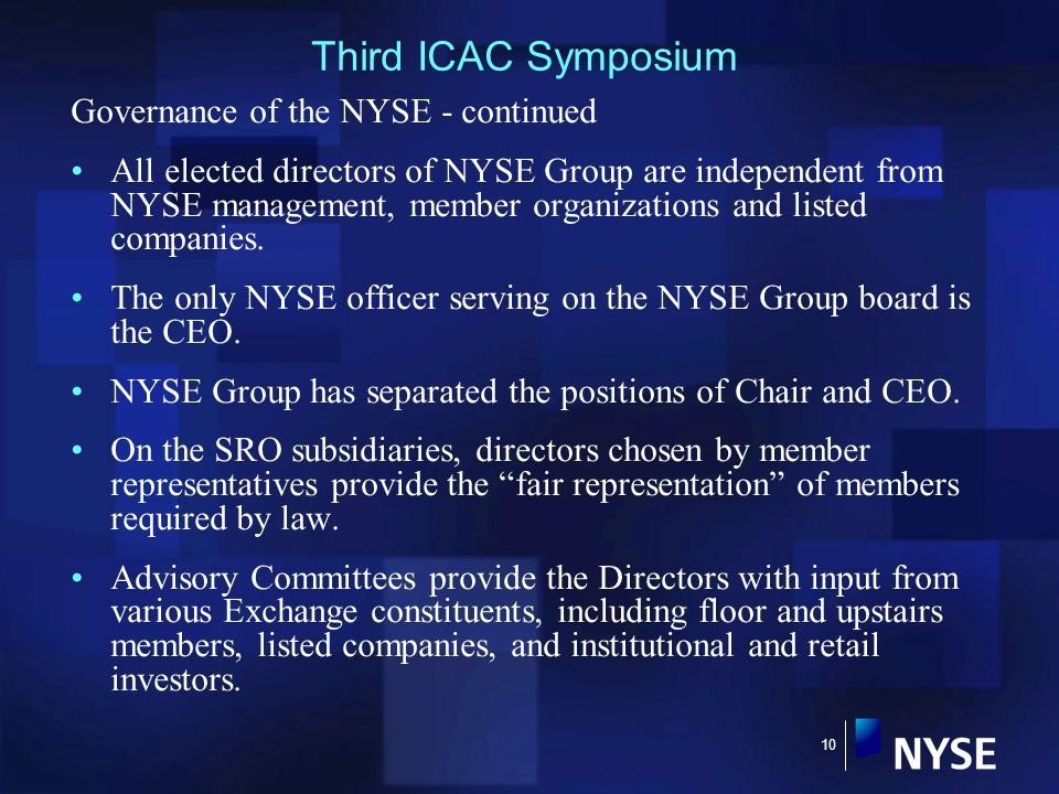 10 Governance of the NYSE - continued All elected directors of NYSE Group are independent from NYSE management, member organizations and listed companies.