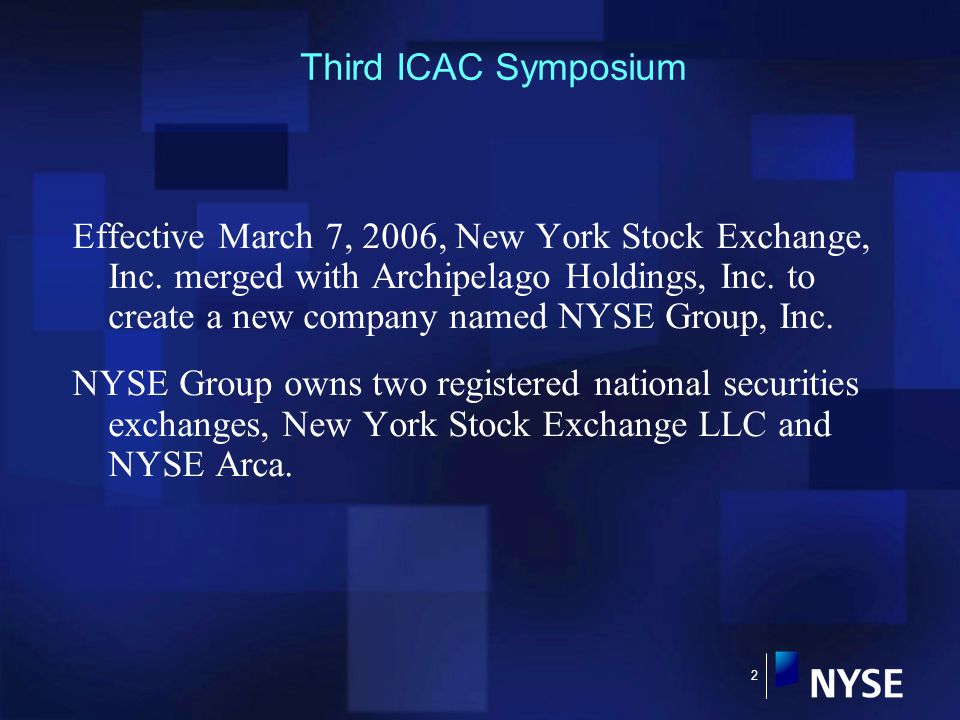 2 Third ICAC Symposium Effective March 7, 2006, New York Stock Exchange, Inc.