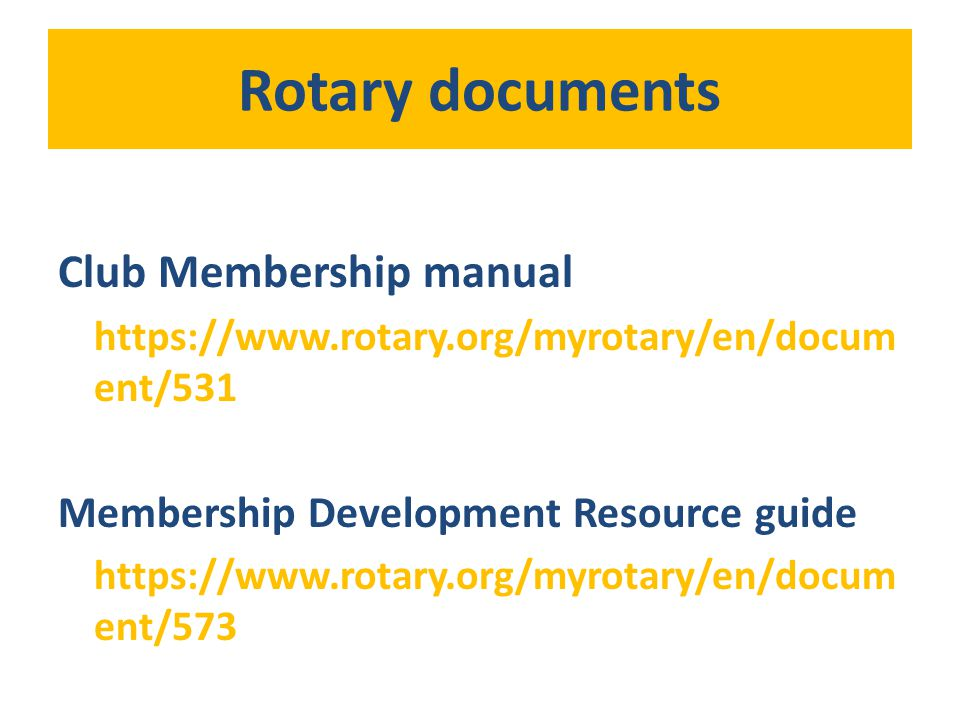 Rotary documents Club Membership manual   ent/531 Membership Development Resource guide   ent/573