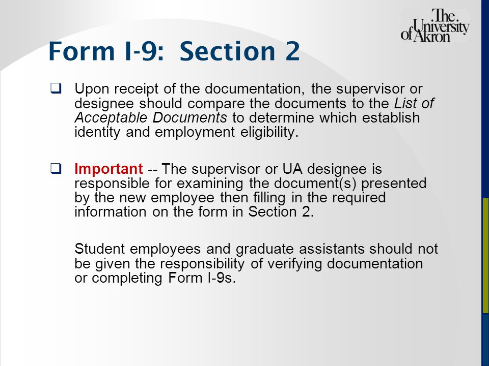  Upon receipt of the documentation, the supervisor or designee should compare the documents to the List of Acceptable Documents to determine which establish identity and employment eligibility.