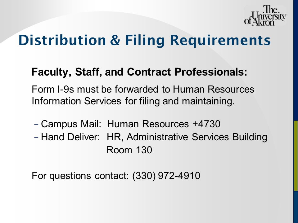 Faculty, Staff, and Contract Professionals: Form I-9s must be forwarded to Human Resources Information Services for filing and maintaining.
