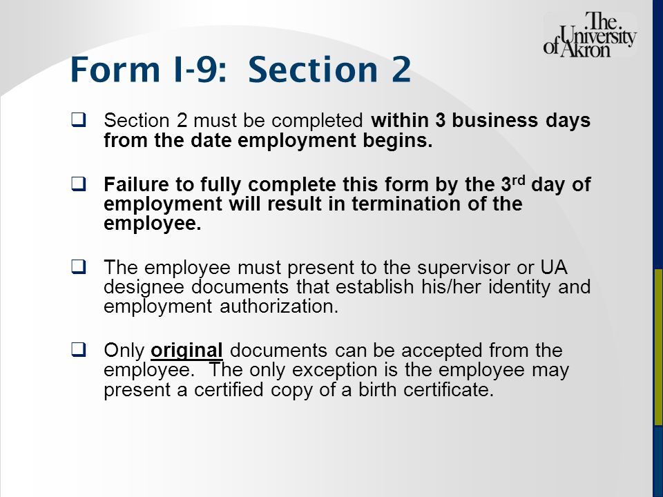  Section 2 must be completed within 3 business days from the date employment begins.