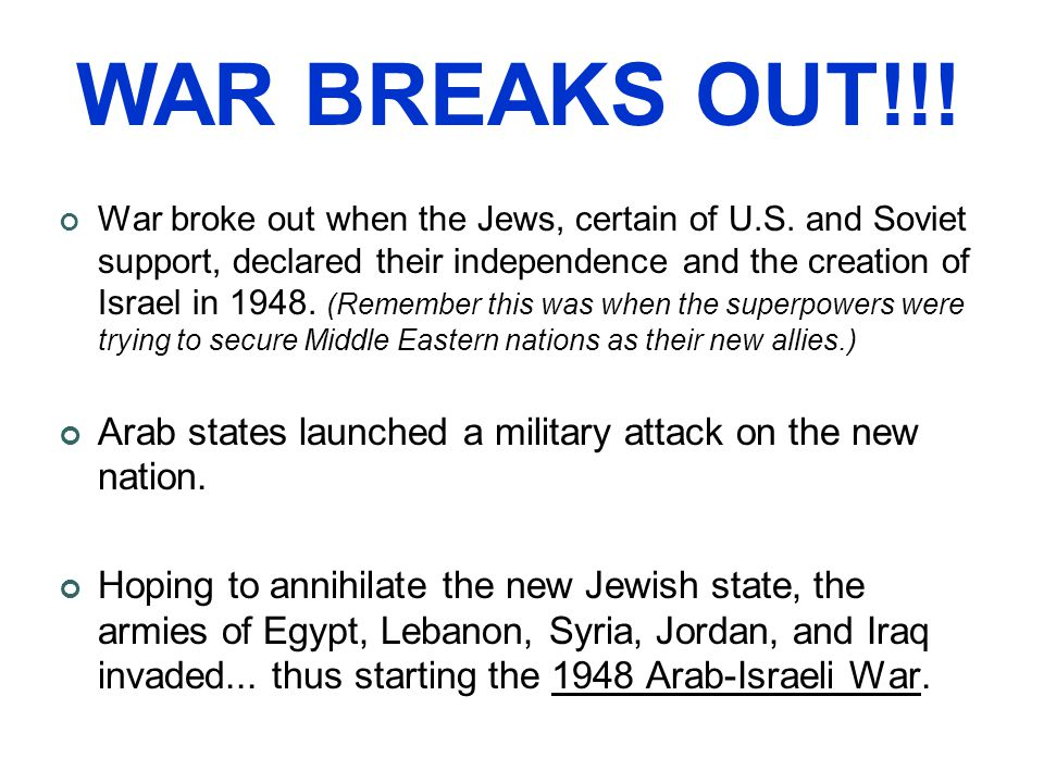 War broke out when the Jews, certain of U.S.