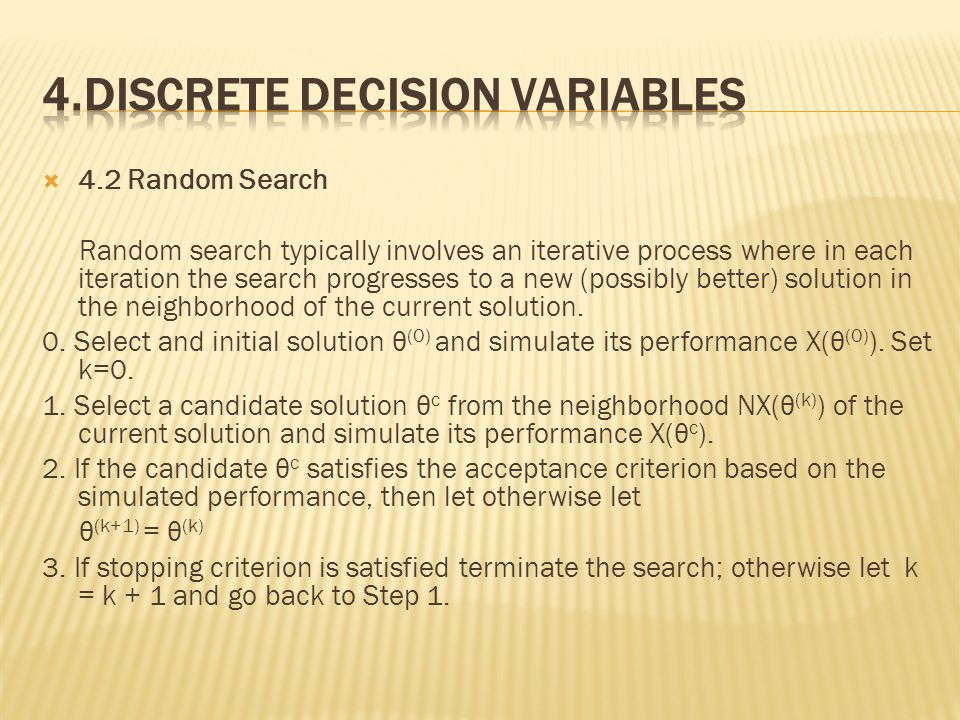  4.2 Random Search Random search typically involves an iterative process where in each iteration the search progresses to a new (possibly better) solution in the neighborhood of the current solution.