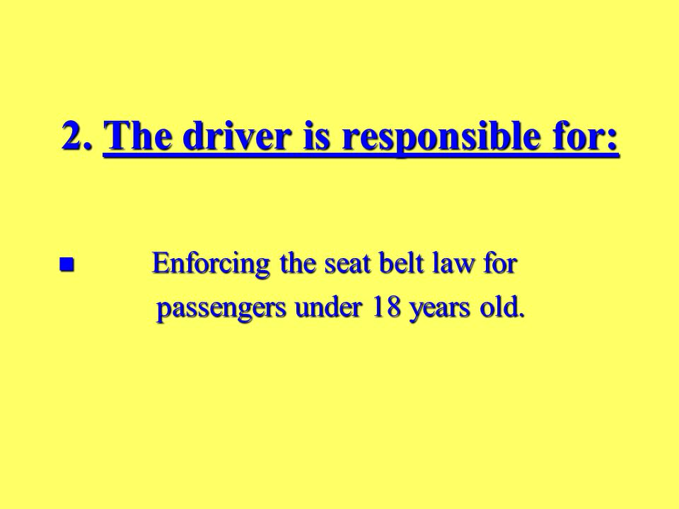 Chapter 3 Driver Safety & Rules 1. The New Jersey seat belt law ...