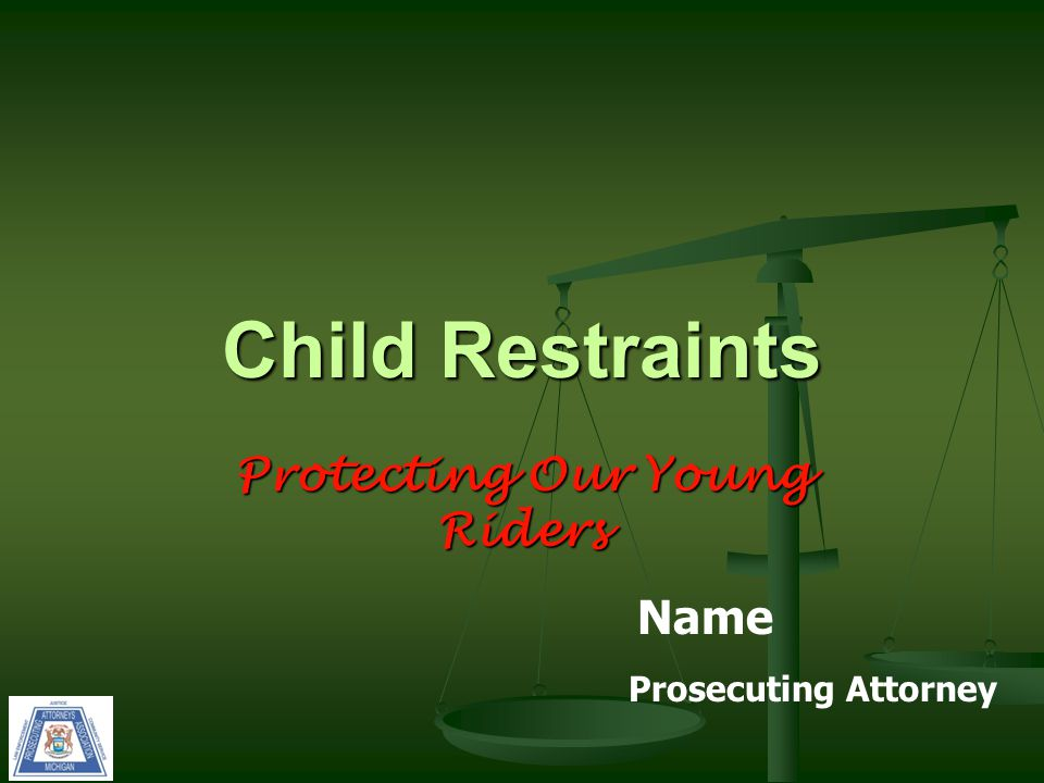 Protecting Our Young Riders Child Restraints Name Prosecuting Attorney