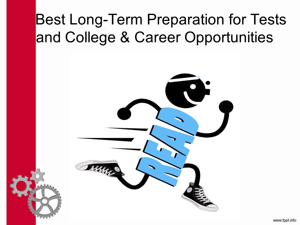 Best Long-Term Preparation for Tests and College & Career Opportunities