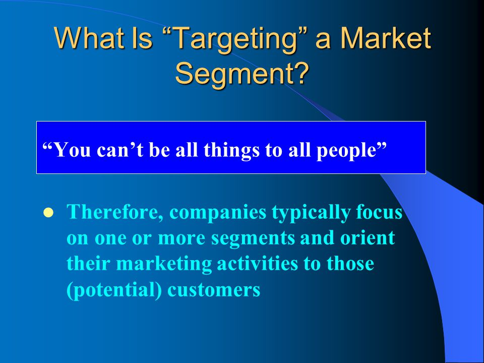 What Is Targeting a Market Segment.