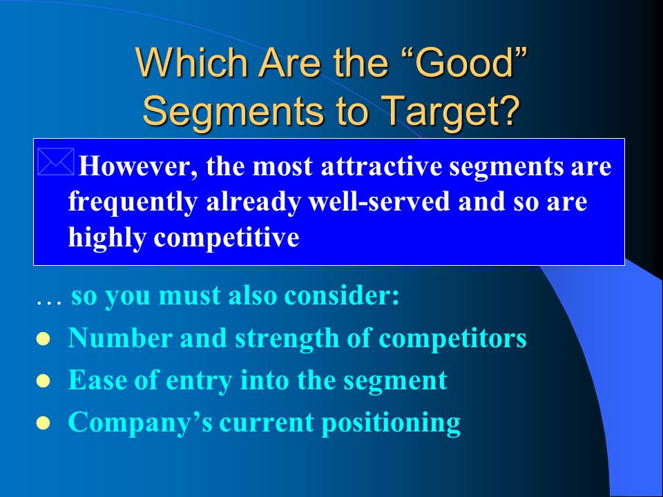 Which Are the Good Segments to Target.
