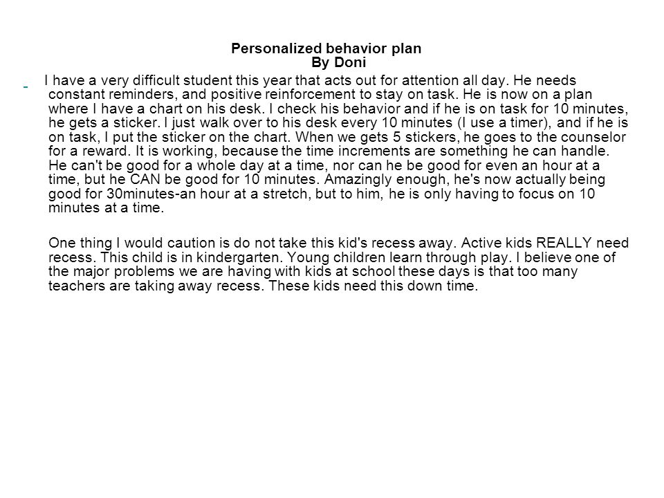 Personalized behavior plan By Doni I have a very difficult student this year that acts out for attention all day.