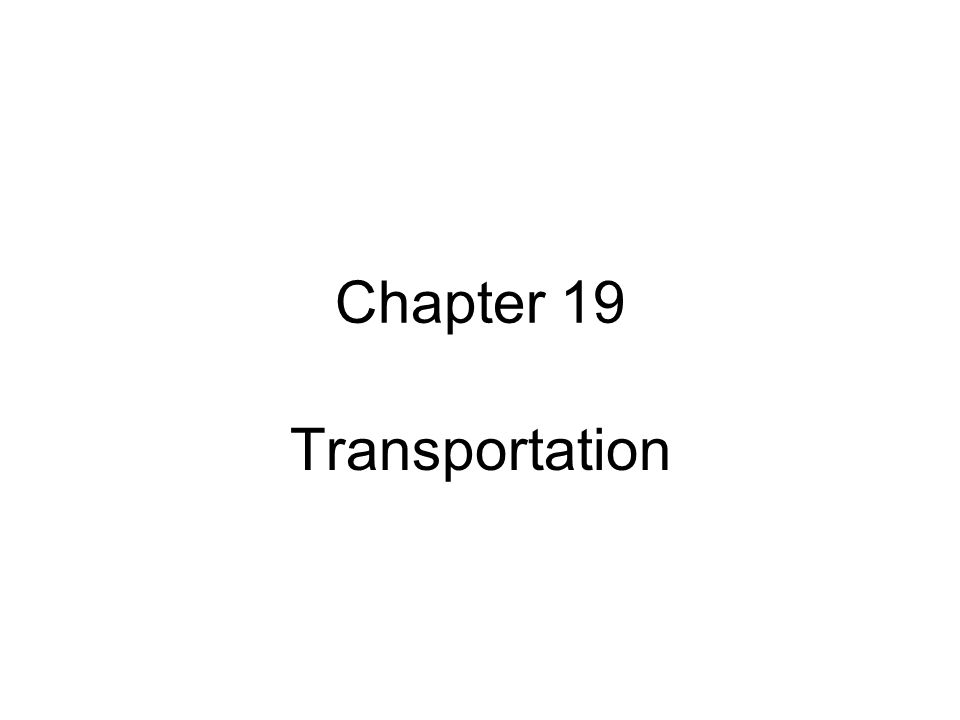 Chapter 19 Transportation