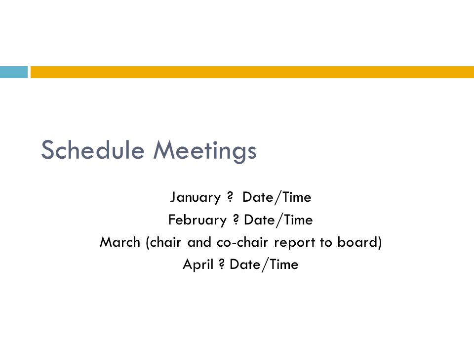 Schedule Meetings January . Date/Time February .